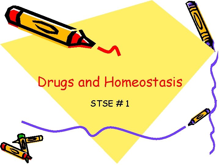 Drugs and Homeostasis STSE # 1