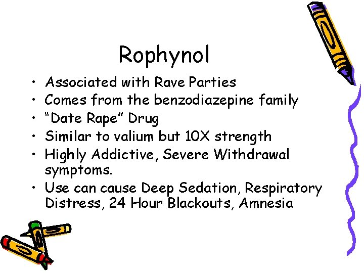 """Rophynol • • • Associated with Rave Parties Comes from the benzodiazepine family """"Date"""