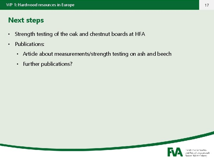 WP 1: Hardwood resources in Europe Next steps • Strength testing of the oak