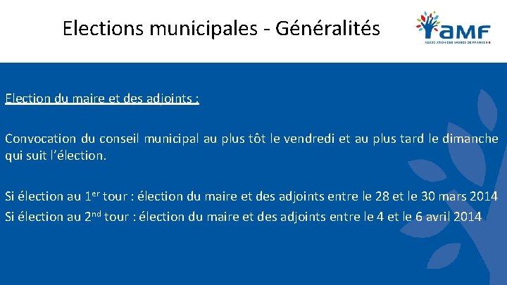 Elections municipales - Généralités Election du maire et des adjoints : Convocation du conseil