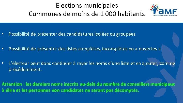 Elections municipales Communes de moins de 1 000 habitants • Possibilité de présenter des