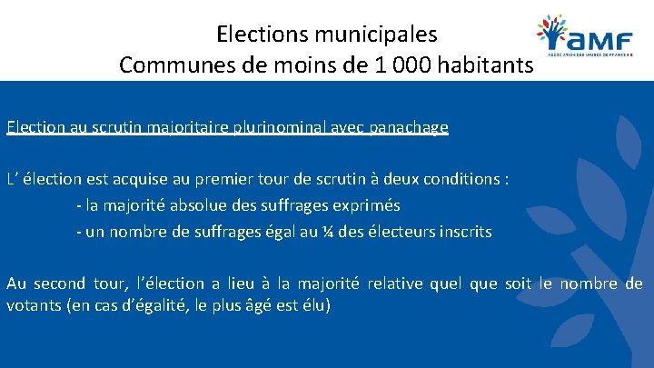 Elections municipales Communes de moins de 1 000 habitants Election au scrutin majoritaire plurinominal
