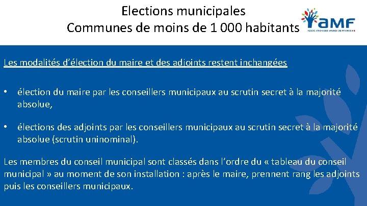 Elections municipales Communes de moins de 1 000 habitants Les modalités d'élection du maire
