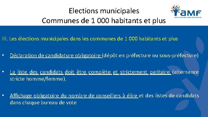 Elections municipales Communes de 1 000 habitants et plus III. Les élections municipales dans