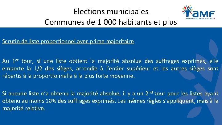 Elections municipales Communes de 1 000 habitants et plus Scrutin de liste proportionnel avec