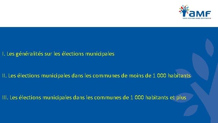 I. Les généralités sur les élections municipales II. Les élections municipales dans les communes