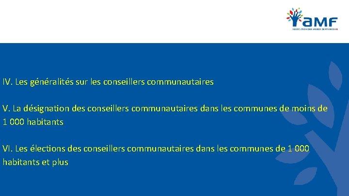 IV. Les généralités sur les conseillers communautaires V. La désignation des conseillers communautaires dans