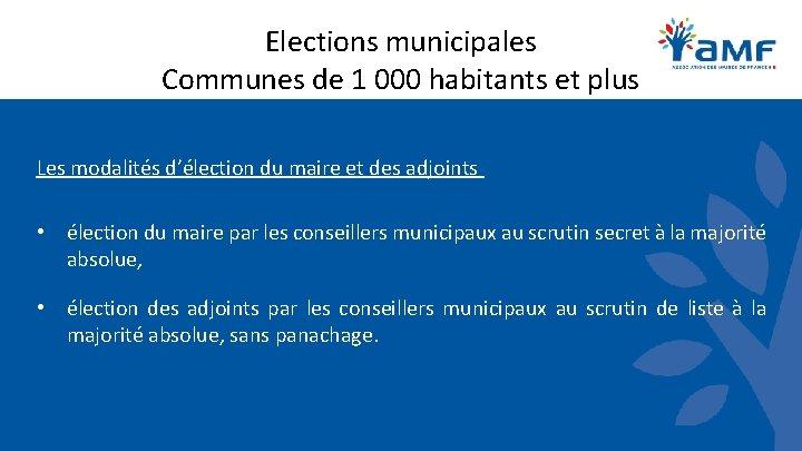 Elections municipales Communes de 1 000 habitants et plus Les modalités d'élection du maire
