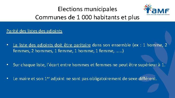 Elections municipales Communes de 1 000 habitants et plus Parité des listes des adjoints