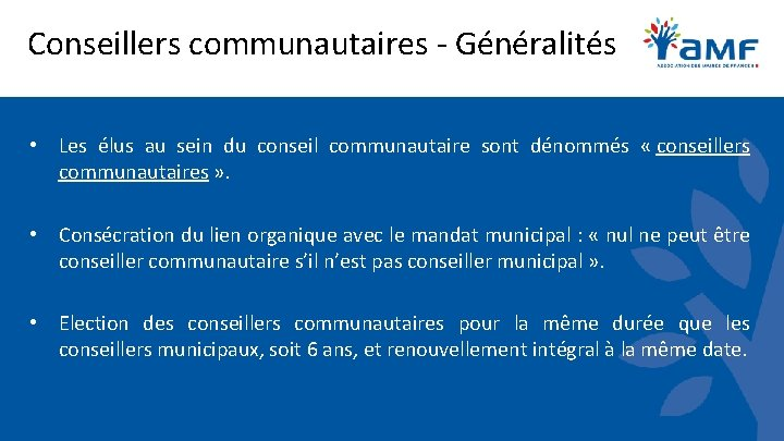 Conseillers communautaires - Généralités • Les élus au sein du conseil communautaire sont dénommés