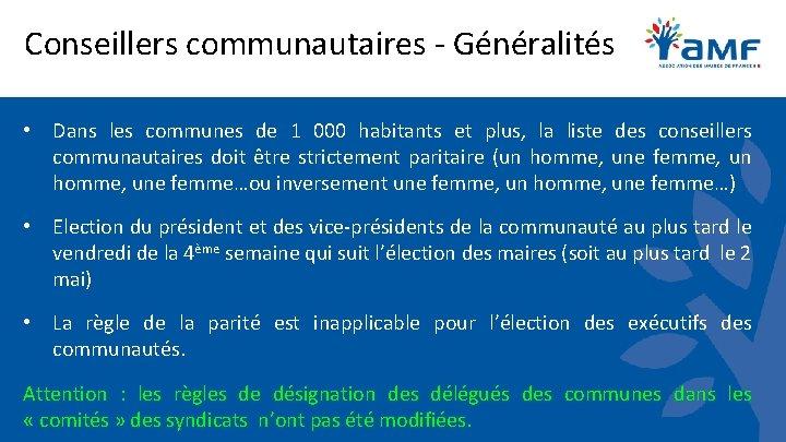Conseillers communautaires - Généralités • Dans les communes de 1 000 habitants et plus,