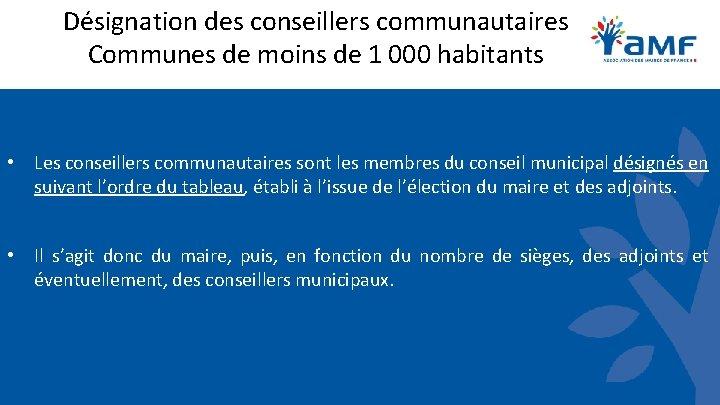 Désignation des conseillers communautaires Communes de moins de 1 000 habitants • Les conseillers