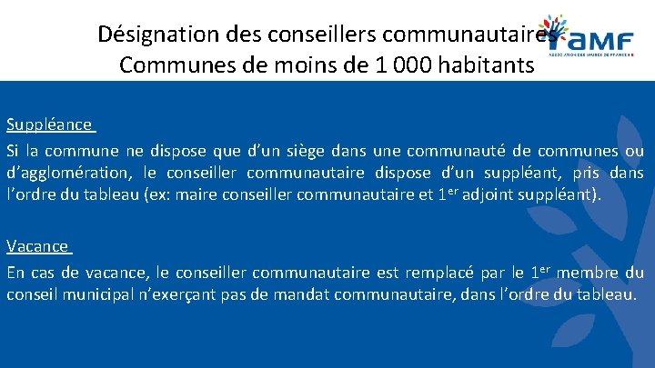 Désignation des conseillers communautaires Communes de moins de 1 000 habitants Suppléance Si la