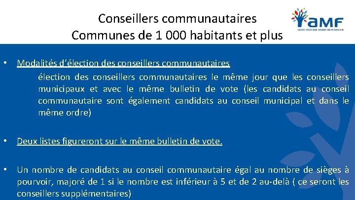 Conseillers communautaires Communes de 1 000 habitants et plus • Modalités d'élection des conseillers