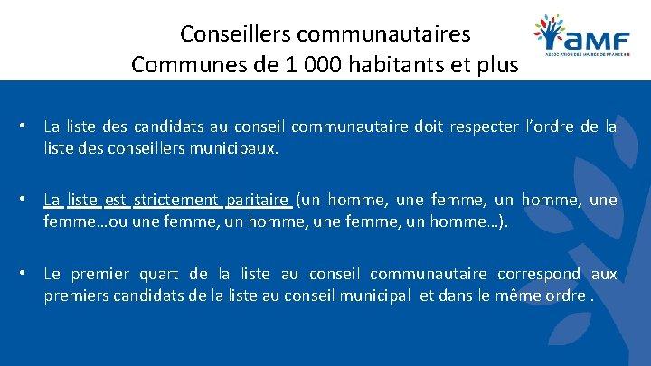 Conseillers communautaires Communes de 1 000 habitants et plus • La liste des candidats