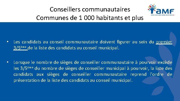 Conseillers communautaires Communes de 1 000 habitants et plus • Les candidats au conseil