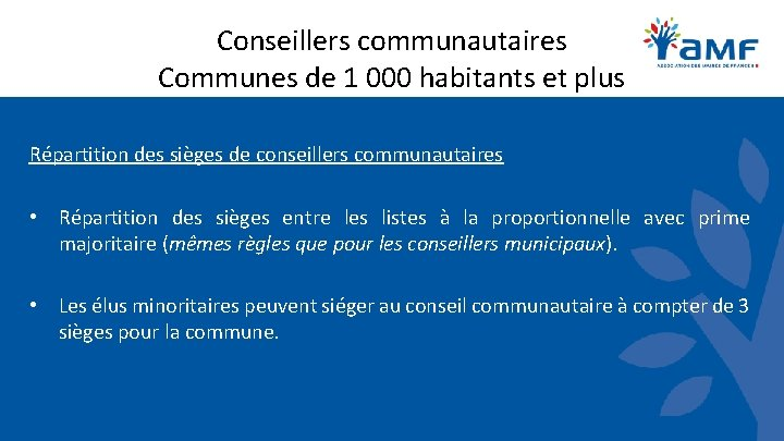 Conseillers communautaires Communes de 1 000 habitants et plus Répartition des sièges de conseillers