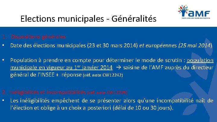 Elections municipales - Généralités 1. Dispositions générales • Date des élections municipales (23 et