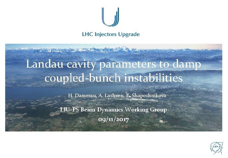 Landau cavity parameters to damp coupled-bunch instabilities H. Damerau, A. Lasheen, E. Shaposhnikova LIU-PS