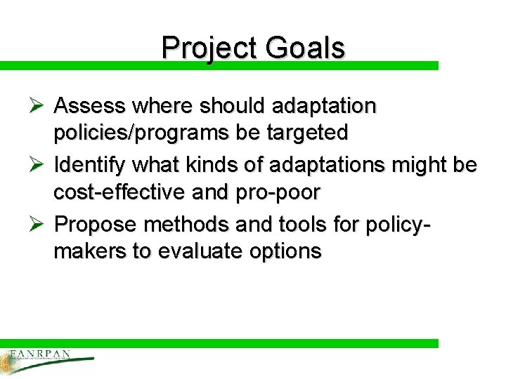Project Goals Ø Assess where should adaptation policies/programs be targeted Ø Identify what kinds