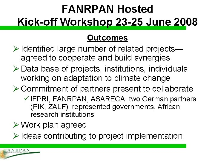FANRPAN Hosted Kick-off Workshop 23 -25 June 2008 Outcomes Ø Identified large number of