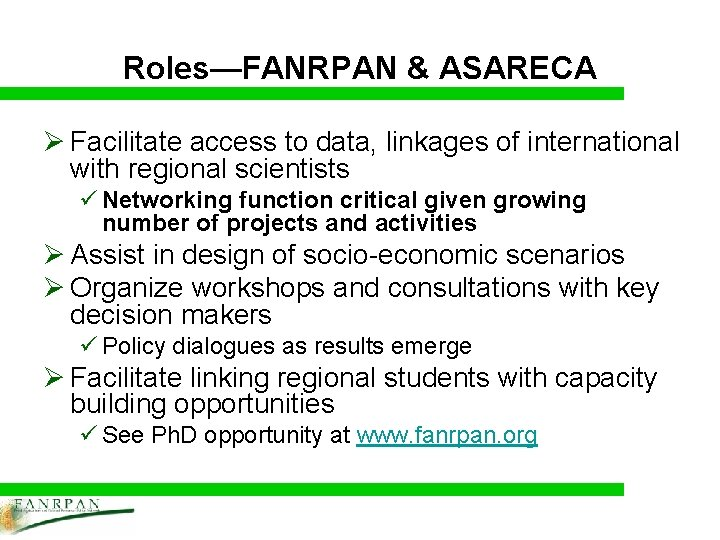 Roles—FANRPAN & ASARECA Ø Facilitate access to data, linkages of international with regional scientists
