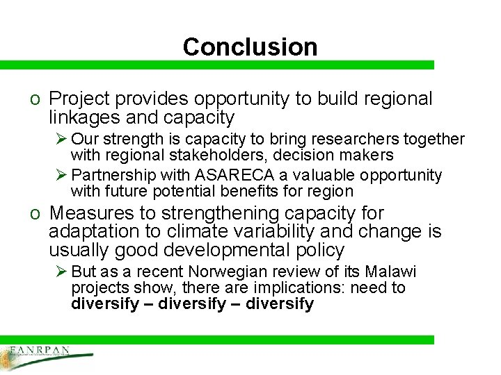 Conclusion o Project provides opportunity to build regional linkages and capacity Ø Our strength
