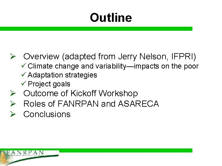 Outline Ø Overview (adapted from Jerry Nelson, IFPRI) ü Climate change and variability—impacts on