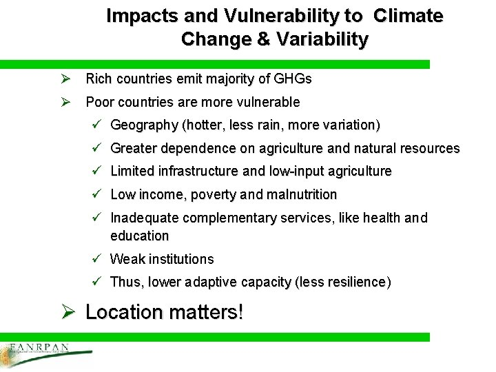 Impacts and Vulnerability to Climate Change & Variability Ø Rich countries emit majority of
