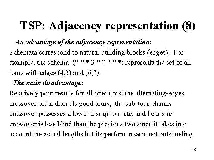 TSP: Adjacency representation (8) An advantage of the adjacency representation: Schemata correspond to natural
