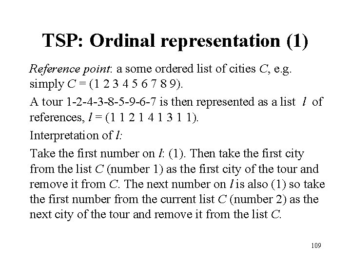 TSP: Ordinal representation (1) Reference point: a some ordered list of cities C, e.