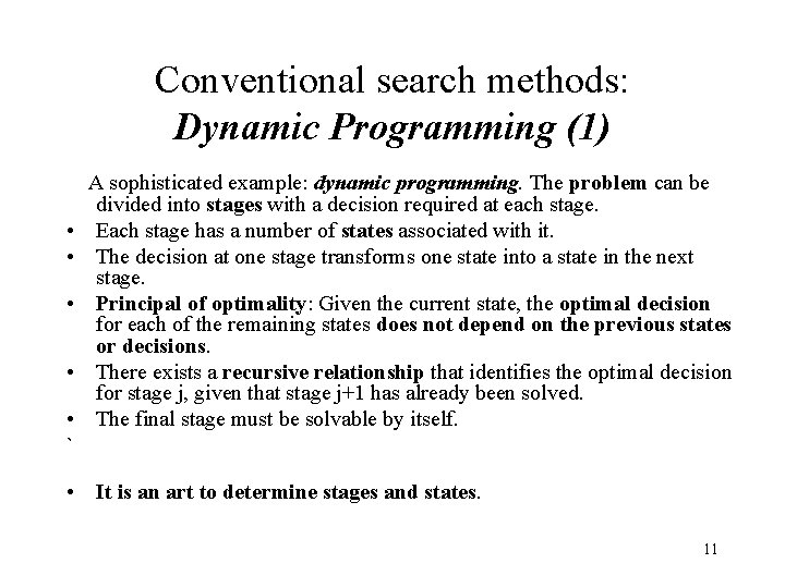 Conventional search methods: Dynamic Programming (1) A sophisticated example: dynamic programming. The problem can