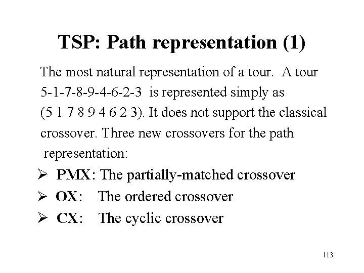 TSP: Path representation (1) The most natural representation of a tour. A tour 5