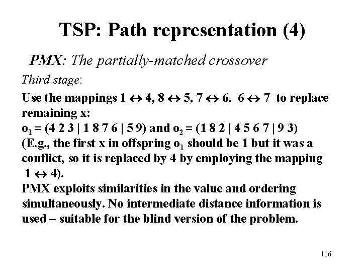 TSP: Path representation (4) PMX: The partially-matched crossover Third stage: Use the mappings 1