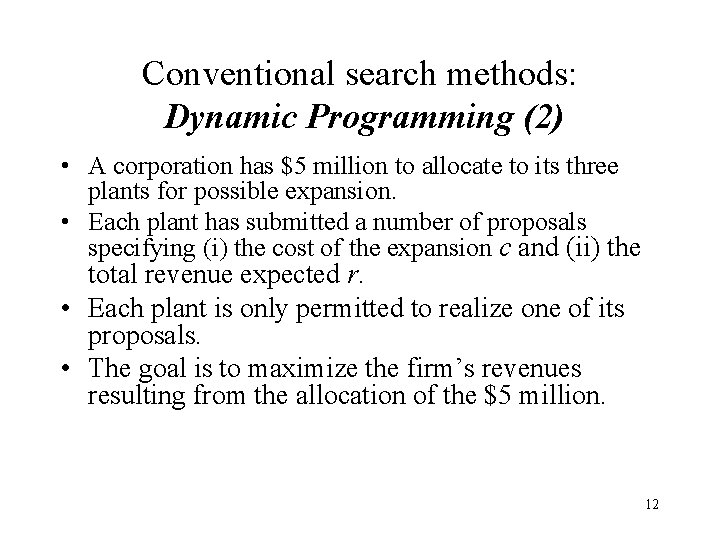 Conventional search methods: Dynamic Programming (2) • A corporation has $5 million to allocate
