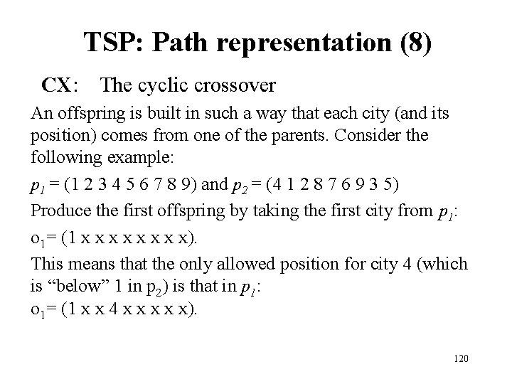 TSP: Path representation (8) CX: The cyclic crossover An offspring is built in such