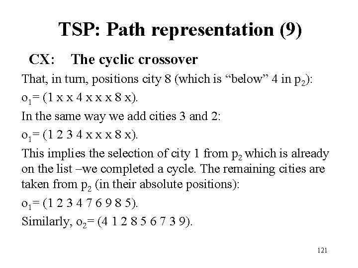 TSP: Path representation (9) CX: The cyclic crossover That, in turn, positions city 8