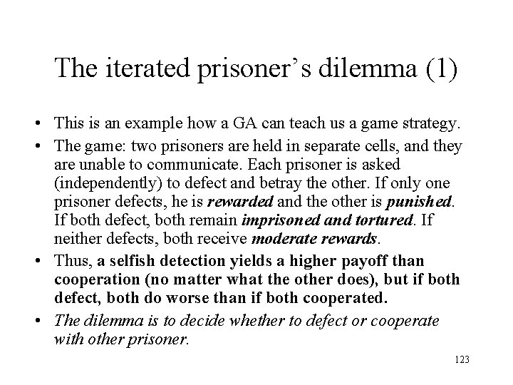 The iterated prisoner's dilemma (1) • This is an example how a GA can