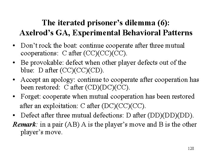 The iterated prisoner's dilemma (6): Axelrod's GA, Experimental Behavioral Patterns • Don't rock the