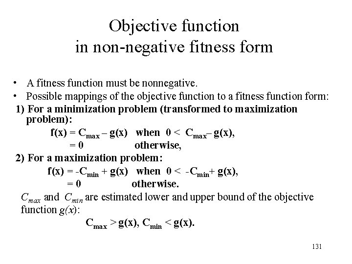 Objective function in non-negative fitness form • A fitness function must be nonnegative. •