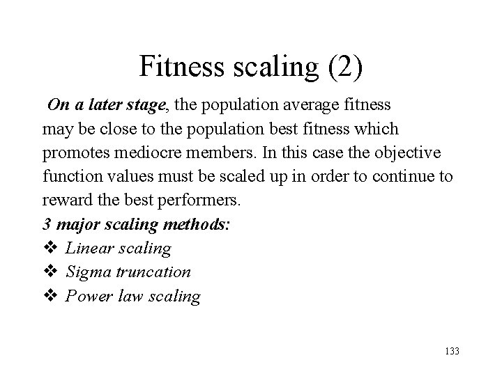 Fitness scaling (2) On a later stage, the population average fitness may be close