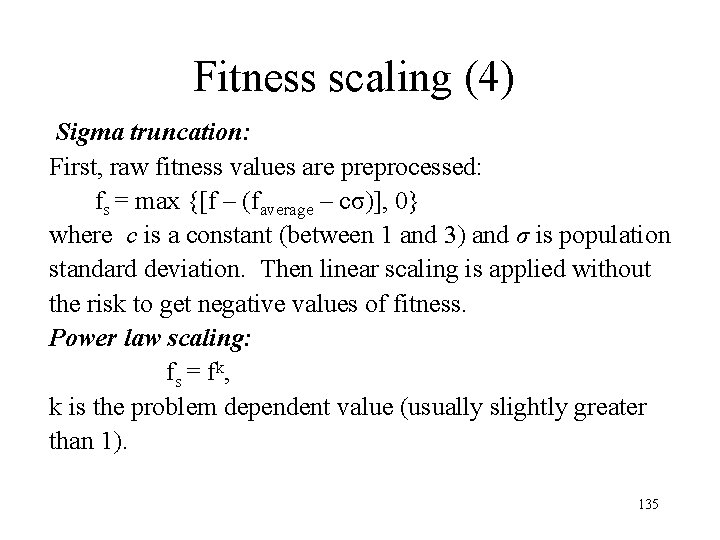 Fitness scaling (4) Sigma truncation: First, raw fitness values are preprocessed: fs = max