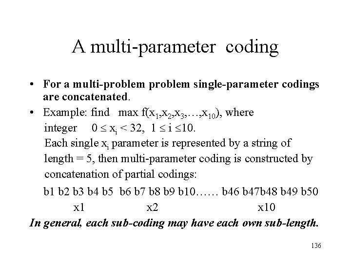 A multi-parameter coding • For a multi-problem single-parameter codings are concatenated. • Example: find