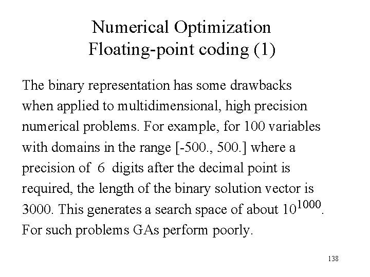 Numerical Optimization Floating-point coding (1) The binary representation has some drawbacks when applied to