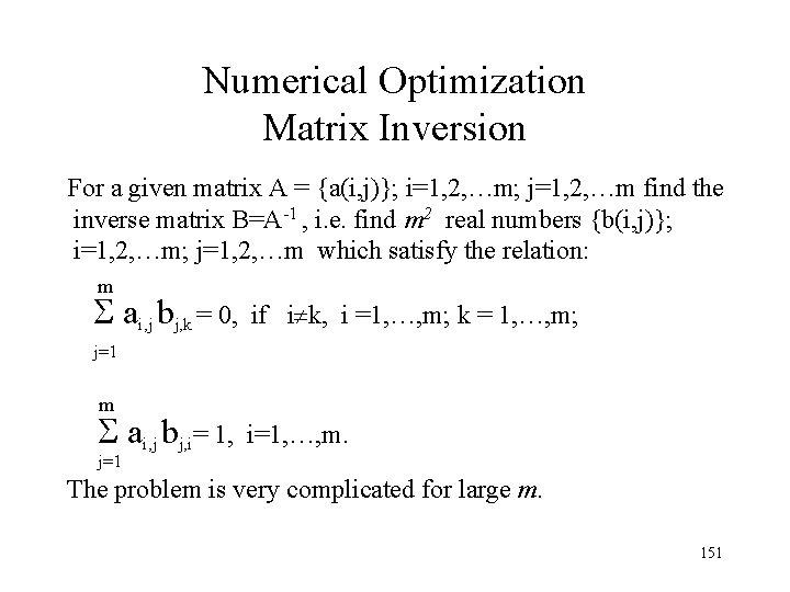Numerical Optimization Matrix Inversion For a given matrix A = {a(i, j)}; i=1, 2,