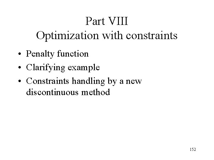 Part VIII Optimization with constraints • Penalty function • Clarifying example • Constraints handling