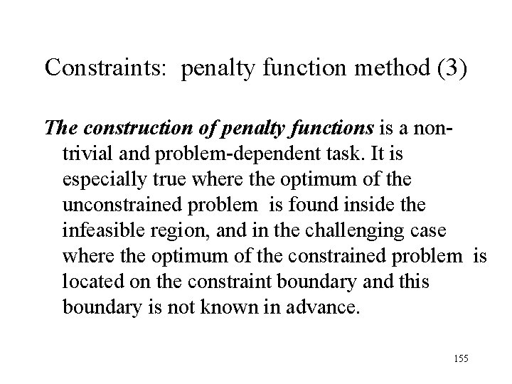 Constraints: penalty function method (3) The construction of penalty functions is a nontrivial and