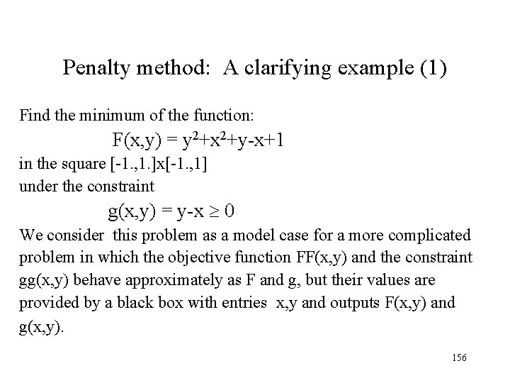 Penalty method: A clarifying example (1) Find the minimum of the function: F(x, y)