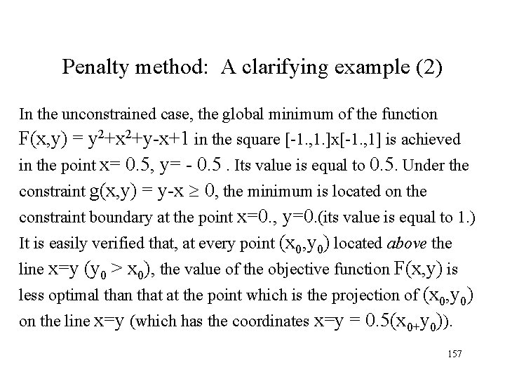 Penalty method: A clarifying example (2) In the unconstrained case, the global minimum of