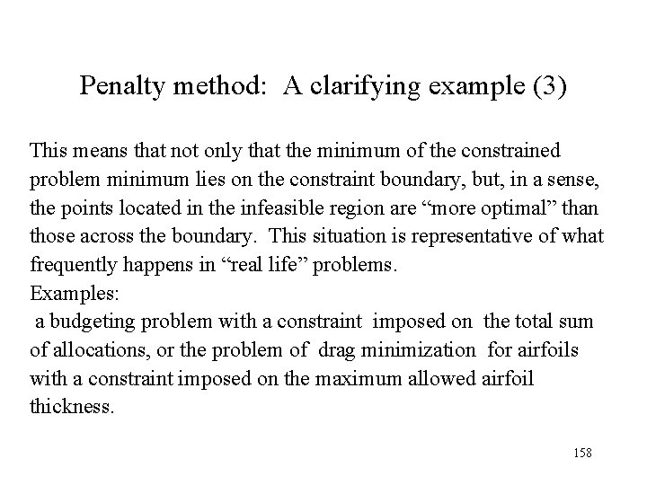 Penalty method: A clarifying example (3) This means that not only that the minimum